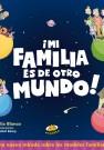 ¡Mi familia eres de otro mundo¡ : una mirada sobre los modelos familiares / texto, Cecilia Blanco ; ilustraciones, Daniel Löwy