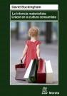 La infancia materialista. Crecer en la cultura consumista.