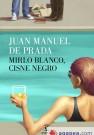 Mirlo blanco, cisne negro / Juan Manuel de Prada