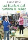 Las escuelas que cambian el mundo / César Bona